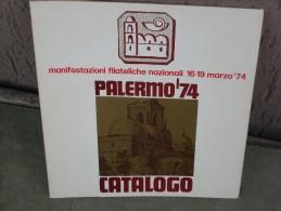 Palermo 1974, Catalogo Della Manifestazione Nazionale Con Vari Articoli, 124 Pag. - Mostre Filateliche