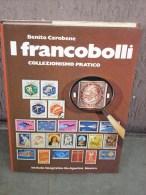 Benito Carobene, I Francobolli Collezionismo Pratico, De Agostini 1980, 128 Pag - Manuales