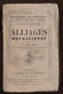 A Guettier Guide Pratique Alliages Métalliques J Hetzel éd  Bibl Professions Industrielles Etc 1865 Port Fr Métr 4,20€ - Livres, BD, Revues