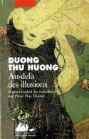 Au Delà Des Illusions Dédicacé Par Duong Thu Huong (ISBN 287730504X EAN 9782877305044) - Livres, BD, Revues