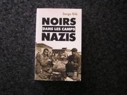NOIRS DANS LES CAMPS NAZIS Guerre 40 45 Camps Concentrations Allemagne Déportations Africains Antillais Américains - Guerre 1939-45