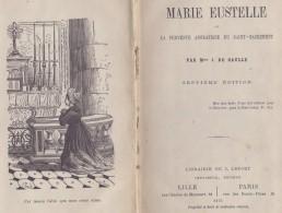 ##MARIE EUSTELLE Ou La Fervente Adoratrice Du Saint Sacrement## Par Mme J. DE GAULLE.-1874- Libr. J. LEFORT, LILLE/PARIS - Livres, BD, Revues