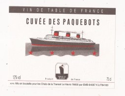 CUVEE DES PAQUEBOTS Pour LE FRANCE Chais De La Transat LE HAVRE VIN DE TABLE DE FRANCE - Paquebots