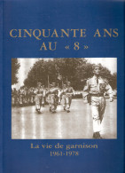 HISTORIQUE CINQUANTE ANS AU 8 BPC PARACHUTISTES COLONIAUX RPIMA TOME 3 1961 1978 GARNISON PARA - Libri