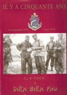 HISTORIQUE CINQUANTE ANS  8 CHOC DIEN BIEN PHU 1954 BPC PARACHUTISTES COLONIAUX INDOCHINE - Français