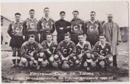 TOURS ( 37 - Indre Et Loire ) - Football Club - Equipe 1ere - Championnat De France Amateurs 1952 - 1953 - Tours