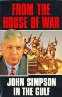 From The House Of War: John Simpson In The Gulf War By SIMPSON, JOHN (ISBN 9780099966708) - Boeken, Tijdschriften, Stripverhalen