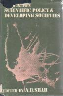 Education, Scientific Policy And Developing Societies Edited By A.B. Shah - Sociology/ Anthropology