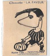 """34- MONTPELLIER - MATTE FILS - CHOCOLAT """" LA FAVEUR""""  Système à Chaînes Football - Montpellier"""