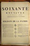 AFFICHE REVOLUTION. FAC-SIMILÉ - 84 - SOIXANTE ESCLAVES A UN PEUPLE LIBRE. SOLDATS DE LA PATRIE.  (LES DETENUS POUR DET - Afiches