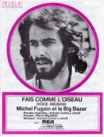 1971/72 - PARTITION MICHEL FUGAIN ET LE BIG BAZAR - FAIS COMME L'OISEAU - EXCELLENT ETAT PROCHE DU NEUF - - Otros