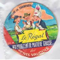 ETIQUETTE FROMAGE LE REGAL DES PETITS VAUDOIS FABRIQUE EN CHAMPAGNE - Cheese