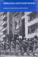 Militarism And Israeli Society Edited By Gabriel Sheffer And Oren Barak (ISBN 9780253221742) - Sociology/ Anthropology