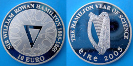 IRLANDA 10 E 2005 ARGENTO PROOF EURO SIR WILLIAM ROWAN HAMILTON CELTIC CULTUR PESO 28,28g TITOLO 0,925 NOT PERFECT CONSE - Irlanda