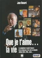 LIVRE -159 PAGES -  JEAN RENARD - QUE JE T AIME LA VIE  COMPOSITEUR DE ... JOHNNY- SYLVIE- MIKE- JEANE ...... - Otros