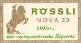 "05302  ""RÖSSLI - NOVA 30 - BRASIL - DIE SYMPATHISCHE ZIGARRE - ETICHETTA PER CONFEZIONE SIGARI "" ETICHETTA ORIGINALE - Documents"