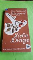 Karl Heinrich Waggerl, Liebe Dinge, Otto Müller Verlag Salzburg, 1956, Mit Aquarelle, - Books, Magazines, Comics