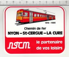 NSTCM Le Partenaire De Vos Loisirs - Chemin De Fer Nyon-St-Cergue-La Cure ° Autocollant / Adesivi / Aufkleber / Stickers - Autocollants