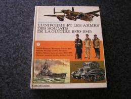 L´UNIFORME ET LES ARMES DES SOLDATS DE LA GUERRE 1939 1945 Tome 2 Armée Marine Aviation Légion FUNCKEN Liliane & Fred - Guerre 1939-45