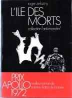 L' île Des Morts Par ROGER ZELAZNY , Collection Anti-monde , Bande Annonce Conservée,247 Pages, - Opta