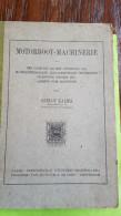 Motorboot-Machinerie, Gerlof Kalma, 1917, Ten Gebruike Bij Het Onderwijs Aan Machinescholen... - Practical