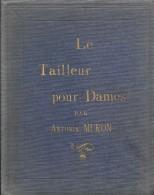 Antonin MURON Tailleur Pour Dames 196 Pages 403 Gravures Dédicacé - Mode