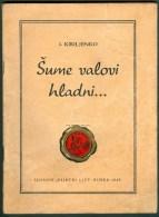 Old Small Book Sume Valovi Hladni, I. Kiriljenko,  Ed. Rijecki List Ramiku Susak Sussa Fiume 1948. - Books, Magazines, Comics