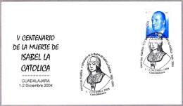 500 Aniv. Muerte ISABEL LA CATOLICA - 500 Anniv.death. Guadalajara 2004 - Mujeres Famosas