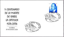 V Cent. Muerte De ISABEL LA CATOLICA (1504). Dueñas, Palencia, 2004 - Mujeres Famosas