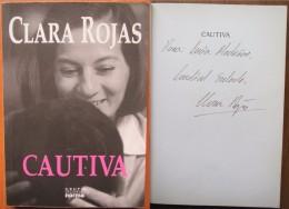 Clara Rojas - Cautiva - Roman Biographique Avec Envoi / Dedicace (colombie FARC) - Livres, BD, Revues