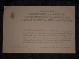 Rare Invitation 1912 Cinquantenaire Assoc. Anciens élèves Ecole Centrale Des Arts & Manufactures Président République - Documenti Storici