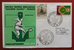 """TRIESTE 1975 CIRCOLO MARINA MERCANTILE  """" NAZARIO SAURO """"  SEZIONE CALCIO - BUSTA E ANNULLO SPECIALE CINQUANTENARIO - Maritime"""