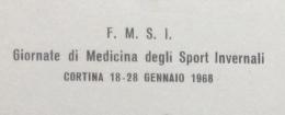SPORT INVERNALI CORTINA 1968 - F.M.S.I. GIORNATA DI MEDICINA DEGLI SPORT INVERNALI CARTOLINA SOVRASTAMPATA - Inverno