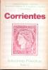 CORRIENTES SELECCIONES FILATELICAS TOMO 17 SOCIEDAD FILATELICA ARGENTINA ASOCIACION FILATELICA DE LA REPUBLICA ARGENTINA - Letteratura