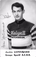 """¤¤  -  Cyclisme   -   Coureur Cycliste """" Jackie LEPOLARD """" Né En 1939 à FISMES (08)  -  Dédicacée  -  ¤¤ - Cycling"""