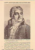 PERSONNAGE        H15       François Jus Marie Raynouard  ( Né à Brignoles , Mort à Passy ) - Escritores