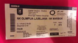 SOCCER Football Ticket SLOVENIAN League  NK Olimpija : NK Maribor 24.10.2015 - Tickets D'entrée