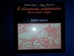 M#0P34 M.Docci-D.Maestri IL RILEVAMENTO ARCHITETTONICO Ed.Laterza 1989/ARCHITETTURA - Arte, Architettura