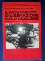 M#0P39 Moretti-Siri IL MOVIMENTO DI LIBERAZIONE NELL'ACQUESE L'Arciere Ed.1984/ACQUI - Italiano