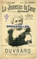 PARTITION OUVRARD (ÉLOI) LA JEUNESSE DU COEUR CRÉATION MADAME OUVRARD BERTIN LAINÉ 1902 ILL LAVIGNE LANGLOIS - Autres