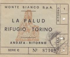 7859-BIGLIETTO FUNIVIA LA PALUD - RIFUGIO TORINO - MONTE BIANCO S.P.A. - Biglietti Di Trasporto