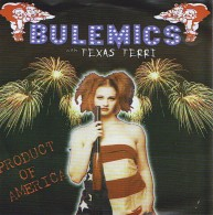 BULEMICS With TEXAS TERRI - Product Of America - 45t - SCAREY RECORDS - PUNK - Johnny THUNDERS - Punk