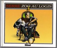 "SERRE  "" ZOO AU LOGIS ""  GLENAT DE 1995 TBE - Serre"