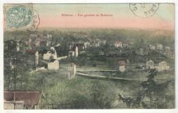 92 - ROBINSON - Vue Générale De Robinson - Edition Hangard - 1905 - Le Plessis Robinson