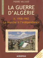 GUERRE ALGERIE 1958 1962 MARCHE A INDEPENDANCE TOME 2 FLN PUTSCH OAS - Libri