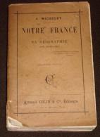 1896 Géographie Notre France Michelet 310 Pages Env - - Geographie