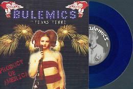 BULEMICS With TEXAS TERRI - Product Of America - 45t - SCAREY RECORDS - Vinyl Bleu - PUNK - Johnny THUNDERS - Punk