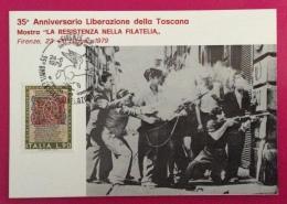 35 ANNIVERSARIO LIBERAZIONE DELLA TOSCANA CARTOLINA ED ANNULLO SPECIALE 1979 PARTIGIANI BRIGATA ARNO IN AZIONE - Eventi