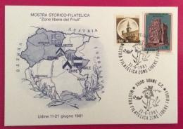 UDINE   ZONE LIBERE DEL FRIULI CARTOLINA ED ANNULLO SPECIALE MOSTRA STORICO FILATELICA 1981 - Eventi