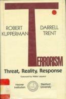 Terrorism: Threat, Reality, Response By R.H. Kupperman, Darrell M. Trent (ISBN 9780817970413) - Politics/ Political Science